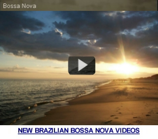 new brazilian bossa nova videos